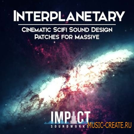 Impact Soundworks - Interplanetary for NI Massive (NSMV)
