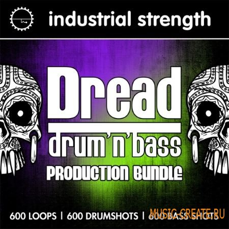 Industrial Strength - Dread Drum and Bass Production Bundle (MULTiFORMAT) - сэмплы Drum and Bass