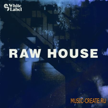SM White Label - Raw House (MULTiFORMAT) - сэмплы House