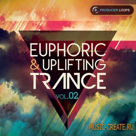 Producer Loops - Euphoric Uplifting Trance Vol.2 (MULTiFORMAT) - сэмплы Trance