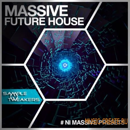Sample Tweakers - Massive Future House (Ni Massive Presets)