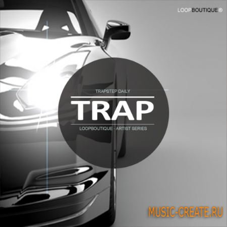 Loopboutique - Trap (WAV KONTAKT) - сэмплы Trap
