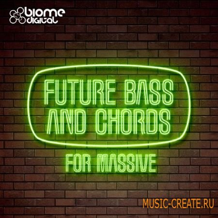 Biome Digital - Future Bass And Chords For Ni MASSiVE (NSMV)