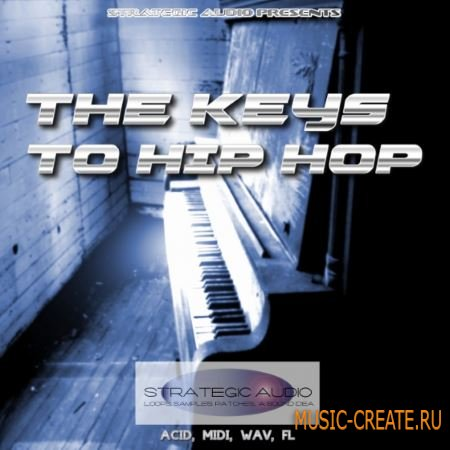 Strategic Audio - The Keys To Hip Hop (WAV MiDi SF2 FLP) - сэмплы фортепиано