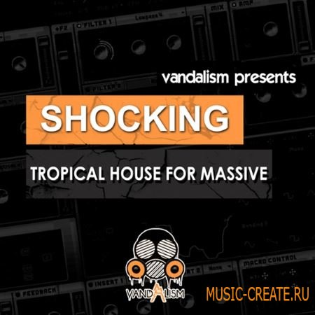 Vandalism - Shocking Tropical House For Ni MASSiVE (NMSV)