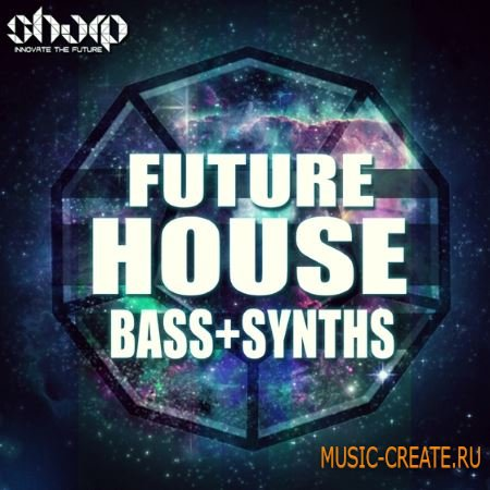 SHARP - Future House Bass and Synths (WAV SPiRE TUTORiAL) - сэмплы Future House