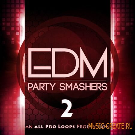 All Pro Loops - EDM Party Smashers 2 (WAV MiDi) - сэмплы EDM