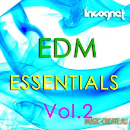 Incognet - EDM Essentials Vol.2 (WAV MiDi FXP) - сэмплы EDM