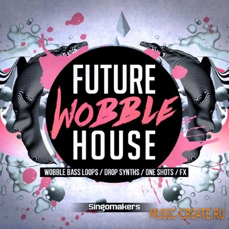 Singomakers - Future Wobble House (MULTiFORMAT) - сэмплы Future House