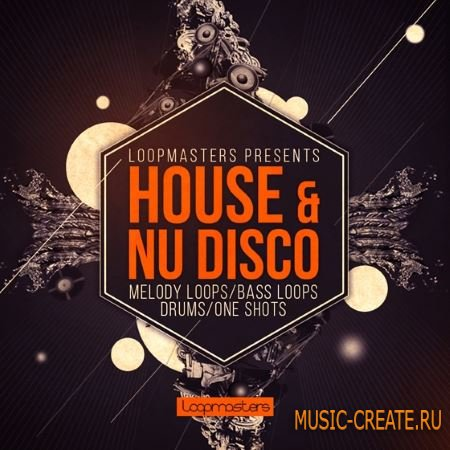 Loopmasters - House and Nu Disco (MULTiFORMAT) - сэмплы House, Nu Disco