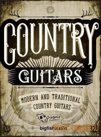 Dieguis Productions and Big Fish Audio - Country Guitars (MULTiFORMAT / KONTAKT) - сэмплы гитар в стиле кантри