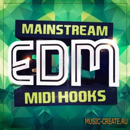 Mainstream Sounds - Mainstream EDM Midi Hooks (MiDi) - EDM мелодии
