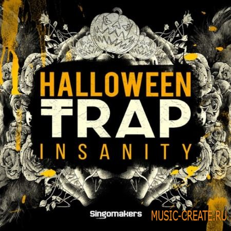Singomakers - Halloween Trap Insanity (MULTiFORMAT) - сэмплы Trap, Hip Hop, Dubstep