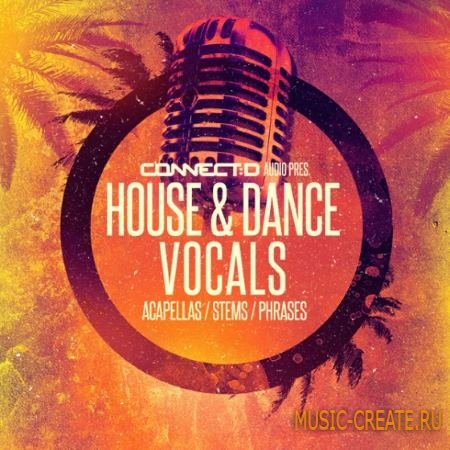 CONNECTD Audio - House and Dance Vocals (WAV) - вокальные сэмплы