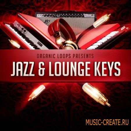 Organic Loops - Jazz and Lounge Keys (WAV REX) - сэмплы клавишных