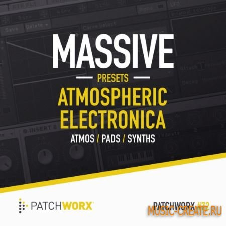 Loopmasters - Patchworx 72 - Atmospheric Electronica For Ni MASSiVE (WAV MiDi NMSV)