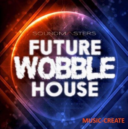 SoundMasters - Future Wobble House (NI Massive Presets)