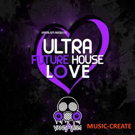 Vandalism - Ultra Future House Love (MiDi) - мелодии Future House