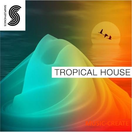 Samplephonics - Tropical House (MULTiFORMAT) - сэмплы Tropical House