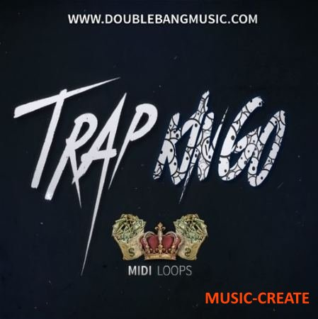 Double Bang Music - Trap Kingo (WAV MiDi) - сэмплы Trap, Dirty South
