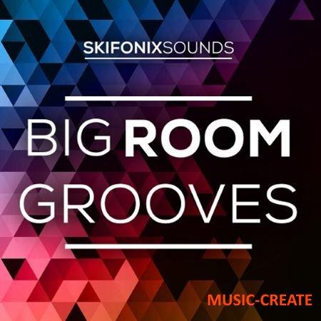 Skifonix Sounds - Big Room Grooves (WAV MiDi Ni Massive Presets) - сэмплы EDM