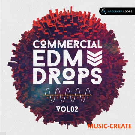Producer Loops - Commercial EDM Drops Vol 2 (MULTiFORMAT) - сэмплы EDM