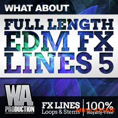 WA Production - What About Full Length EDM FX Lines 5 (WAV) - звуковые эффекты