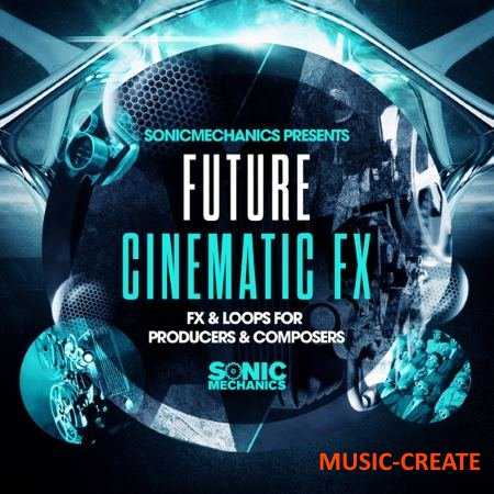 Sonic Mechanics - Future Cinematic FX (MULTiFORMAT) - звуковые эффекты