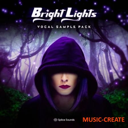 Splice Bright - Lights Vocal Sample Pack (WAV) - вокальные сэмплы