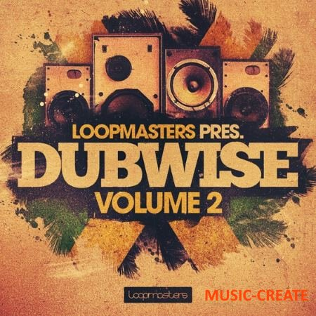 Loopmasters - Dubwise Vol 2 (MULTiFORMAT) - сэмплы Dub, Reggae