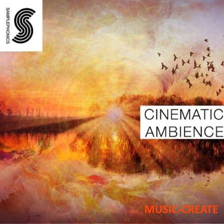 Samplephonics - Cinematic Ambience (MULTiFORMAT) - сэмплы Ambient