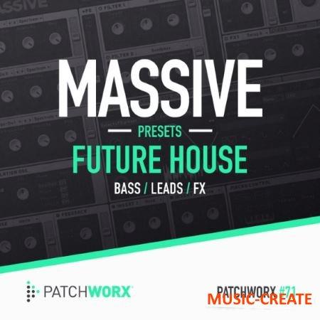 PatchWorx 71 - Future House Massive presets (Massive Presets)