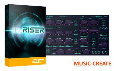 AIR Music Tech - the RISER v1.0.7 WIN (Team AudioUTOPiA) - синтезатор