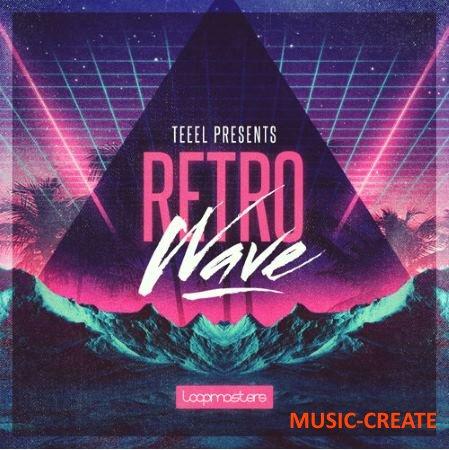 Loopmasters - Teeel Presents - Retro Wave (MULTiFORMAT) - сэмплы Dreamwave, Synthwave