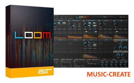 AIR Music Tech - Loom v1.0.7 WIN (Team AudioUTOPiA) - аддитивный синтезатор