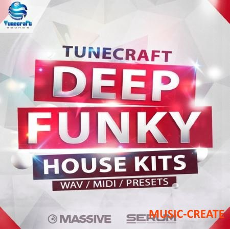 Tunecraft Sounds - Deep Funky House Kits (WAV MiDi SERUM MASSiVE presets) - сэмплы Deep, Future, Funky, Tech House