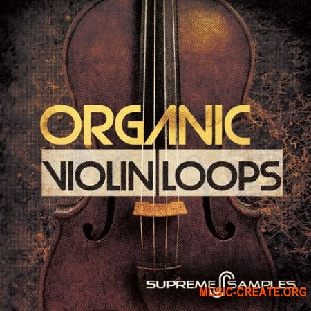 Supreme Samples - Organic Violin Loops (WAV) - сэмплы скрипки