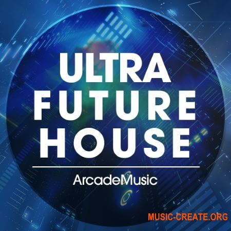 ArcadeMusic - Ultra Future House (WAV MiDi Ni MASSiVE FL STUDiO PROJECT) - сэмплы Future House