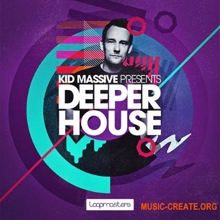 Loopmasters - Kid Massive Presents Deeper House (MULTiFORMAT) - ������ Deep House