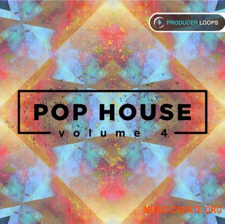 Producer Loops - Pop House Vol 4 (MULTiFORMAT) - сэмплы Pop House
