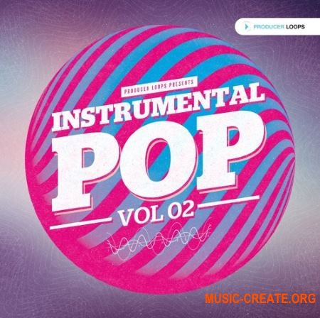 Producer Loops - Instrumental Pop Vol 2 (MULTiFORMAT) - сэмплы Pop