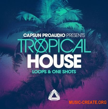 CAPSUN ProAudio - Tropical House (WAV REX) - сэмплы Tropical House