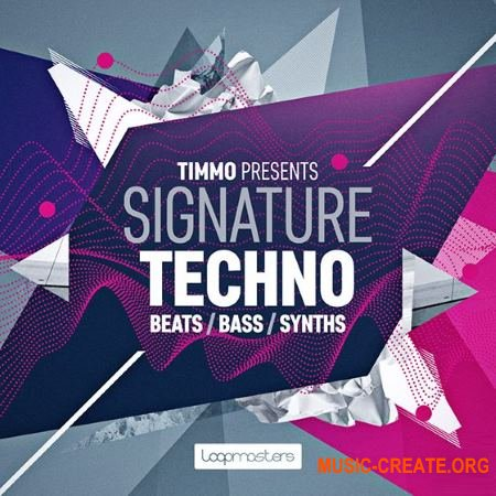 Loopmasters - Timmo Signature Techno (MULTiFORMAT) - сэмплы Techno