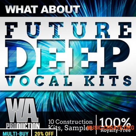 W.A. Production - What About Future Deep Vocal Kits (WAV MiDi MASSiVE SYLENTH1 SPiRE TUTORiAL FL STUDiO PROJECT) - вокальные сэмплы