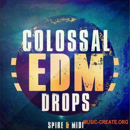 Mainroom Warehouse - Colossal EDM Drops (WAV MiDi REVEAL SOUND SPiRE) - сэмплы EDM