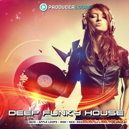 Producer Loops - Deep Funky House Vol 6 (MULTiFORMAT) - сэмплы Deep Funky House