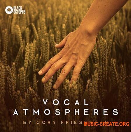 Black Octopus Sound - Vocal Atmospheres By Cory Friesenhan (WAV) - вокальные сэмплы