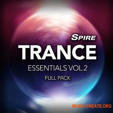 Reveal Sound - Spire Trance Essentials Vol.2 Full Pack (WAV MiDi SPiRE Presets) - сэмплы Trance