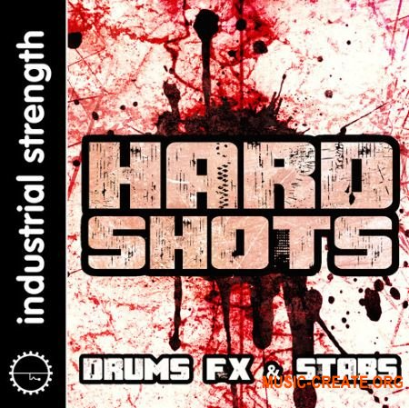 Industrial Strength - Hard Shots (WAV NI Battery 4) - драм, Hard Dance сэмплы