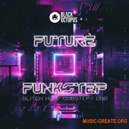 Black Octopus Sound - Future Funkstep (WAV Ni MASSiVE) - сэмплы Neurofunk, Drum and Bass